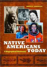 Native Americans Today:  A Biographical Dictionary