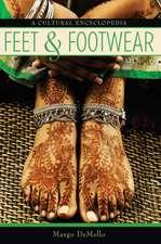 Feet and Footwear:  A Cultural Encyclopedia