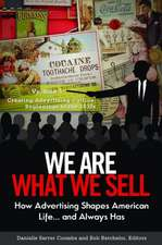 We Are What We Sell [3 Volumes]:  How Advertising Shapes American Life. . . and Always Has