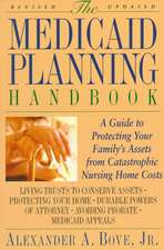The Medicaid Planning Handbook: A Guide to Protecting Your Family's Assets From Catastrophic Nursing Home Costs