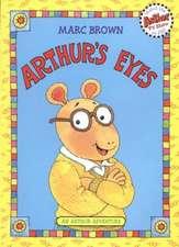 Arthur's Eyes: An Arthur Adventure