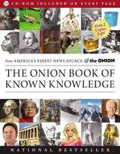 The Onion Book of Known Knowledge: A Definitive Encyclopaedia Of Existing Information