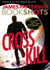 Cross Kill: An Alex Cross Story