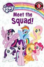 My Little Pony: Meet the Squad!