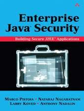 Enterprise Java Security:  Building Secure J2EE Applications