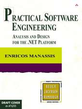 Practical Software Engineering:  Analysis and Design for the .Net Platform