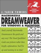 Macromedia Dreamweaver MX 2004 for Windows and Macintosh:Visual QuickStart Guide