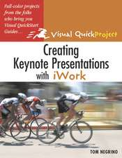 Creating Keynote Presentations with iWork:Visual QuickProject Guide