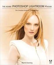 The Adobe Photoshop Lightroom 4 Book
