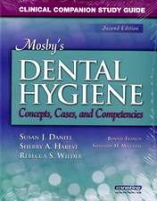 Clinical Companion Study Guide for Mosby's Dental Hygiene: Concepts, Cases and Competencies