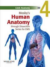 Mosby's Human Anatomy through Dissection Series for EMS DVD 4: Limb Anatomy