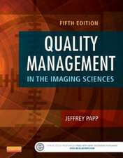 Quality Management in the Imaging Sciences