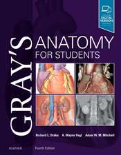 Gray's Anatomy for Students: Anatomia lui Gray pentru studenți ediția 4 2019