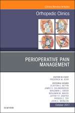 Perioperative Pain Management, An Issue of Orthopedic Clinics