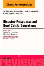 Disaster Response and Beef Cattle Operations, An Issue of Veterinary Clinics of North America: Food Animal Practice