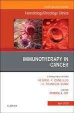 Immunotherapy in Cancer, An Issue of Hematology/Oncology Clinics of North America