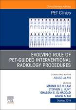 Evolving Role of PET in Interventional Radiology Based Procedures,An Issue of PET Clinics