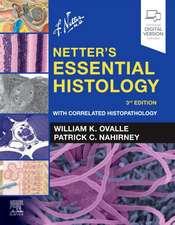 Netter's Essential Histology: With Correlated Histopathology
