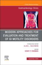 Modern Approaches for Evaluation and Treatment of GI Motility Disorders, An Issue of Gastroenterology Clinics of North America
