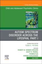 Autism, An Issue of ChildAnd Adolescent Psychiatric Clinics of North America