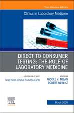 Direct to Consumer Testing: The Role of Laboratory Medicine, An Issue of Cardiology Clinics