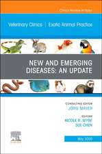 New and Emerging Diseases: An Update, An Issue of Veterinary Clinics of North America: Exotic Animal Practice