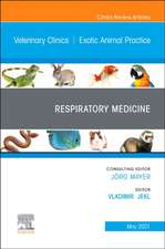 Respiratory Medicine, an Issue of Veterinary Clinics of North America: Exotic Animal Practice, Volume 24-2