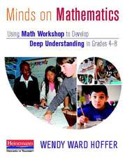 Minds on Mathematics:  Using Math Workshop to Develop Deep Understanding in Grades 4-8