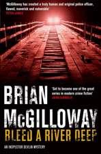 McGilloway, B: Bleed a River Deep