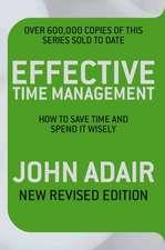 Adair, J: Effective Time Management (Revised edition)