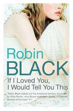 Black, R: If I Loved You, I Would Tell You This