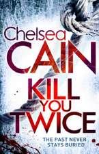 Cain, C: Kill You Twice