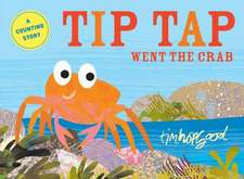 Hopgood, T: TIP TAP Went the Crab