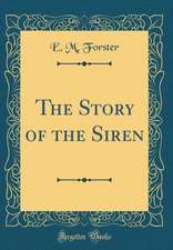 The Story of the Siren (Classic Reprint)