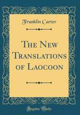 The New Translations of Laocoon (Classic Reprint)