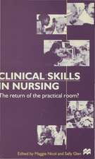 Clinical Skills in Nursing: The return of the practical room?