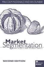 Market Segmentation: How to Do it How to Profit from it