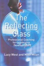 The Reflecting Glass: Professional Coaching for Leadership Development