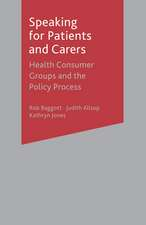Speaking for Patients and Carers: Health Consumer Groups and the Policy Process