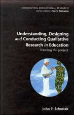 Understanding, Designing and Conducting Qualitative Research in Education