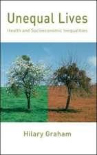 Unequal Lives: Health and Socioeconomic Inequalities