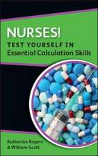Nurses! Test yourself in Essential Calculation Skills