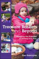 Treasure Baskets and Beyond: Realizing the Potential of Sensory-rich Play