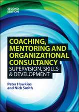 Coaching, Mentoring and Organizational Consultancy: Supervision, Skills and Development: Supervision, Skills and Development