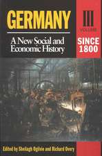 Germany: A New Social And Economic History Since 1800
