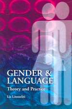 Gender and Language:  Theory and Practice