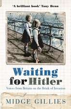 Gillies, M: Waiting For Hitler