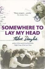 Somewhere To Lay My Head
