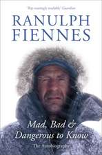 Fiennes, S: Mad, Bad and Dangerous to Know