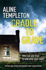 Templeton, A: Cradle to Grave